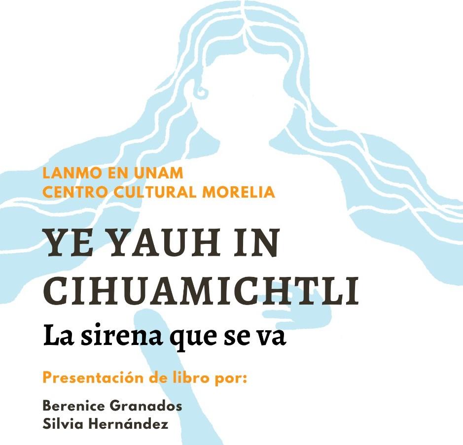 """LANMO presentó el libro """"Ye yauh in cihuamichtli. La sirena que se va"""""""