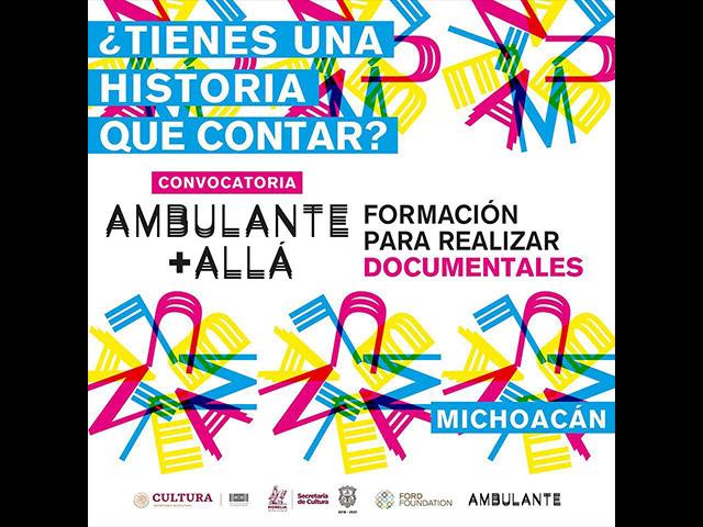 Michoacanos aún tienen tiempo de inscribirse a Ambulante Más Allá