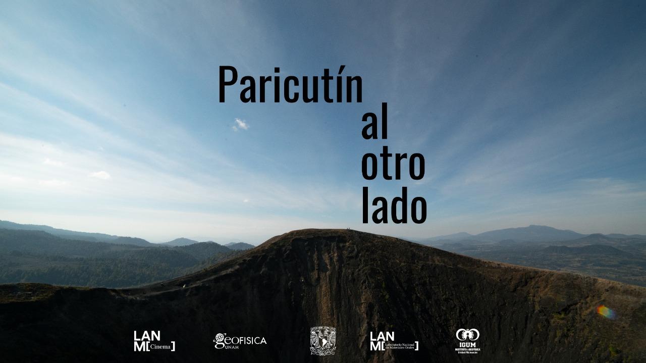 LANMO presenta el documental  Parícutin. Al otro lado, en el Centro Cultural UNAM