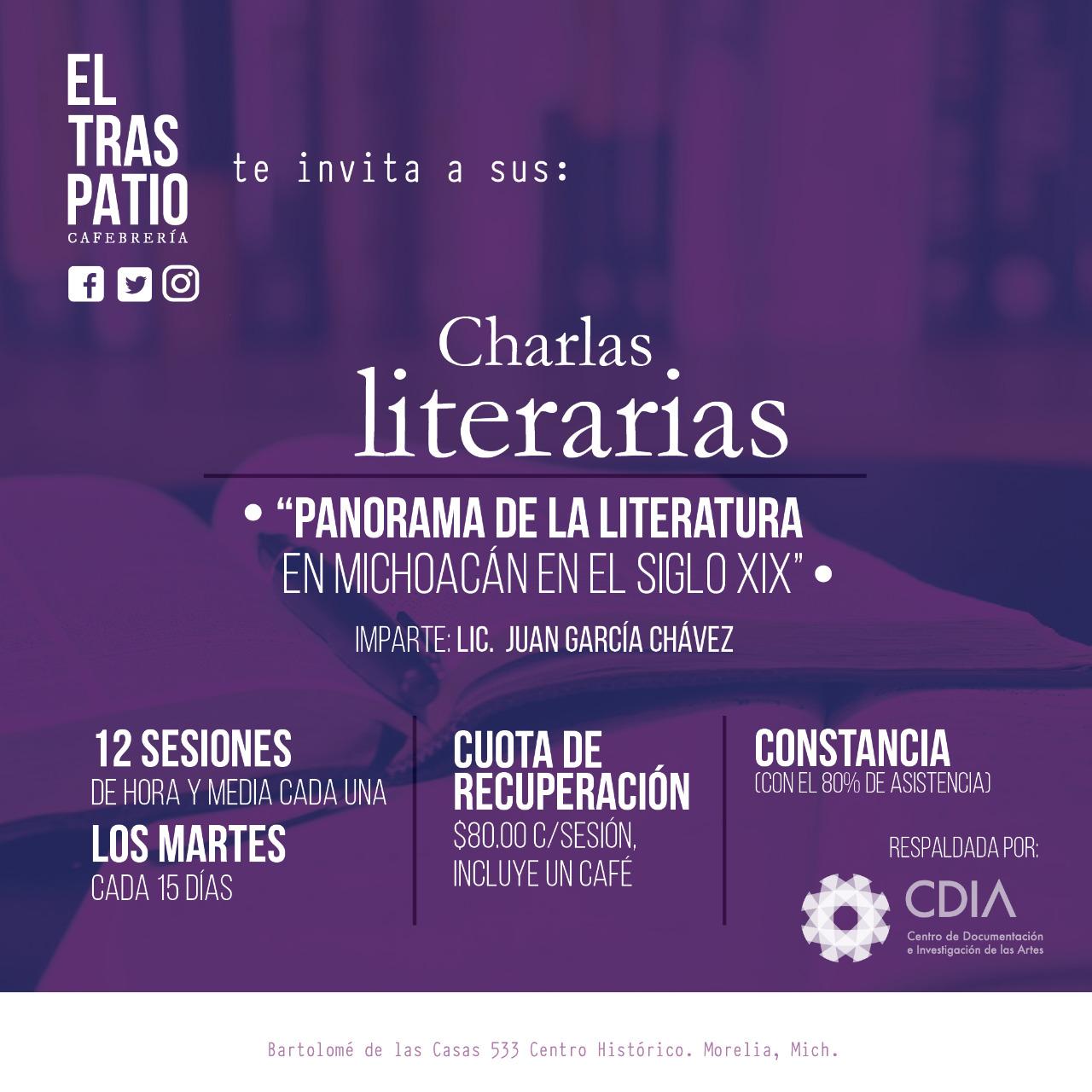 """Comienzan las charlas literarias. """"Panorama de la literatura en Michoacán en el siglo XIX"""""""